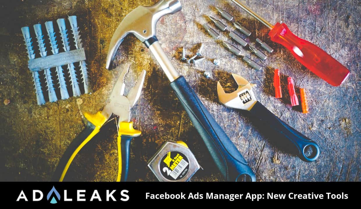 Facebook announces new tools within the ads manager app.